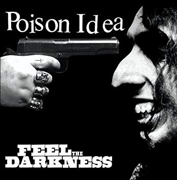 POISON IDEA - FEEL THE DARKENESS 2XLP