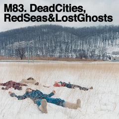 M83 - DEAD CITIES, RED SEAS & LOST GHOSTS 2XLP