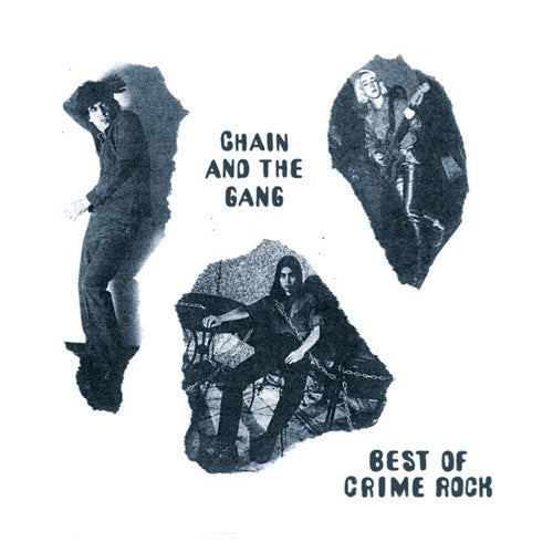 CHAIN & THE GANG - BEST OF CRIME ROCK LP