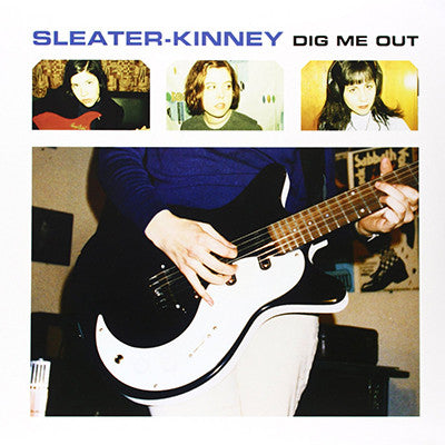 SLEATER KINNEY - DIG ME OUT LP