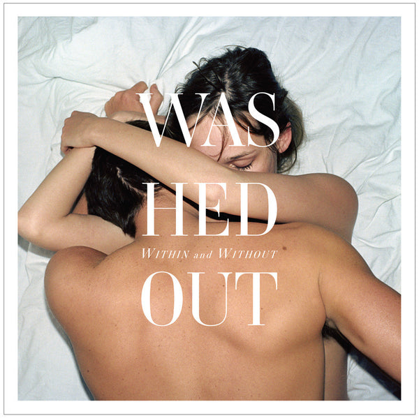 WASHED OUT - WITHIN AND WITHOUT LP