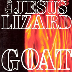 JESUS LIZARD, THE - GOAT LP