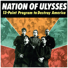 NATION OF ULYSSES - 13 POINT PROGRAM TO DESTROY AMERICA LP