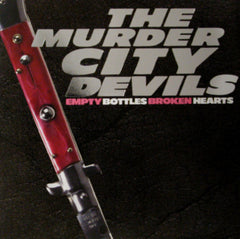 MURDER CITY DEVILS, THE - EMPTY BOTTLES BROKEN HEARTS LP