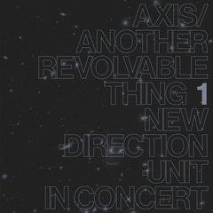 NEW DIRECTION UNIT - AXIS/ANOTHER REVOLVABLE THING 1 LP
