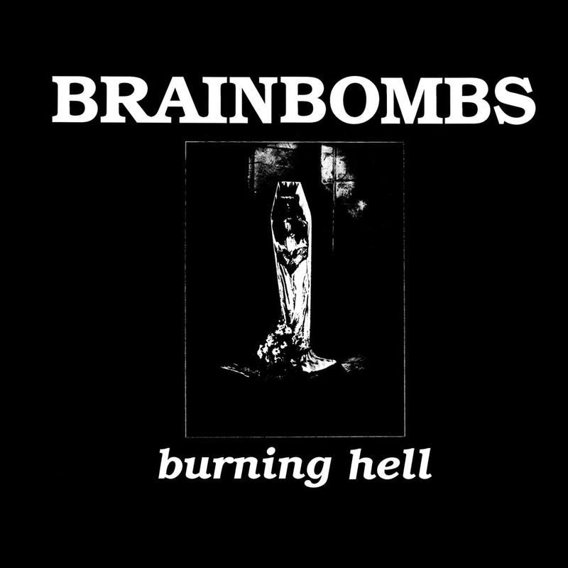 BRAINBOMBS - BURNING HELL LP