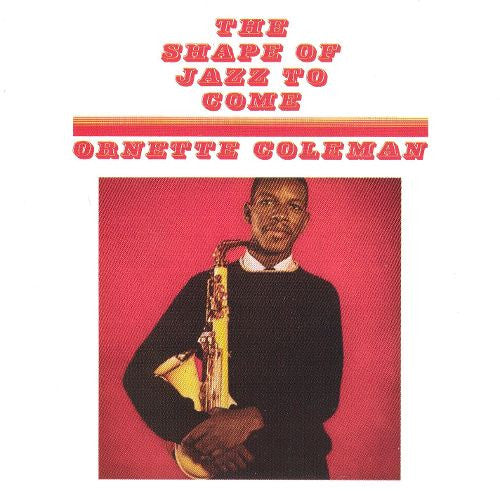 COLEMAN, ORNETTE - THE SHAPE OF JAZZ TO COME LP