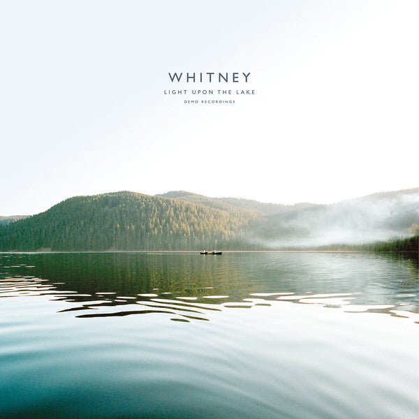 WHITNEY - LIGHT UPON THE LAKE DEMO RECORDINGS LP