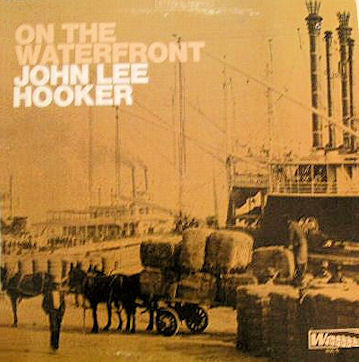 HOOKER, JOHN LEE - ON THE WATERFRONT LP