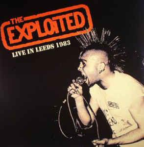 EXPLOITED, THE - LIVE IN LEEDS 1983 LP