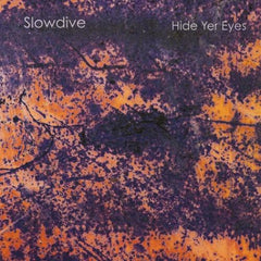 SLOWDIVE - HIDE YOUR EYES LP