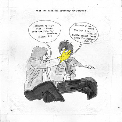 FOXYGEN - TAKE THE KIDS OFF BROADWAY LP