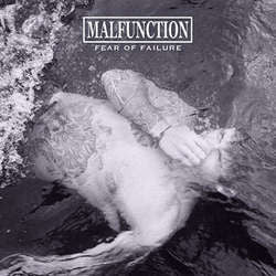 MALFUNCTION - FEAR OF FAILURE LP