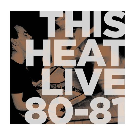 THIS HEAT - LIVE 80 - 81 LP