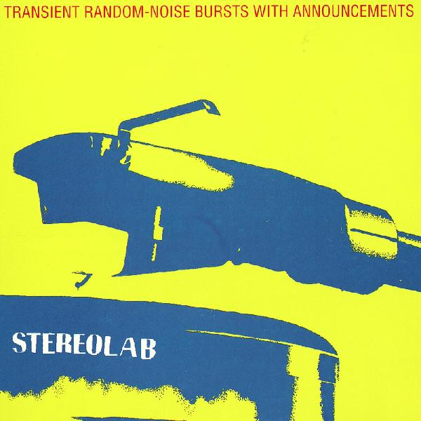 STEREOLAB - TRANSIENT RANDOM-NOISE BURSTS WITH ANNOUNCEMENTS LP