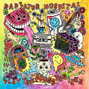 RADIATOR HOSPITAL - PLAY THE SONGS YOU LIKE LP