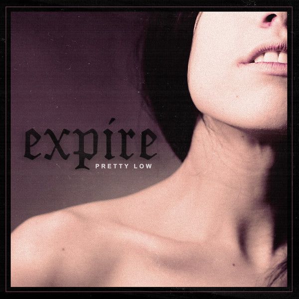 EXPIRE - PRETTY LOW LP