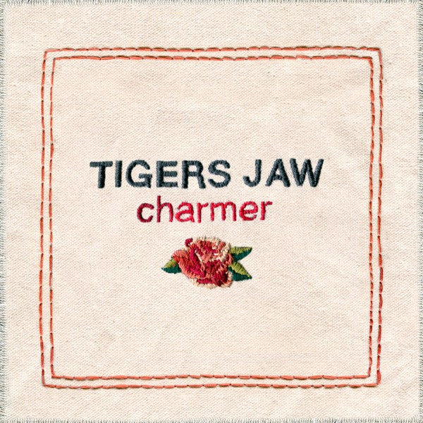 TIGERS JAW - CHARMER CS