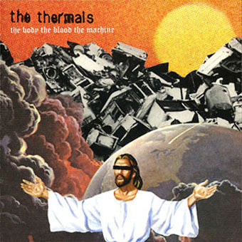 THERMALS, THE - THE BODY, THE BLOOD, THE MACHINE LP