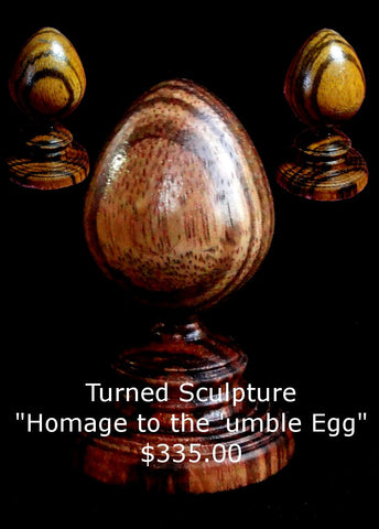 """Homage to the 'Umble Egg"""