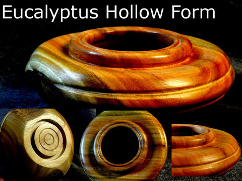 Eucalyptus Hollow Form