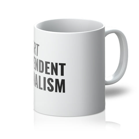 Support Independent Journalism Mug