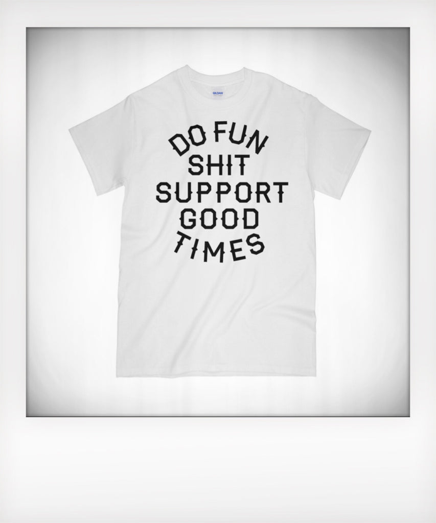 Do Fun Shit Tshirt