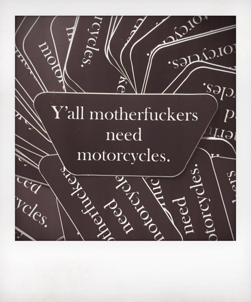 Y'all Need Motorcycles Sticker