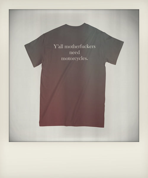 Y'all Need Motorcycles Tshirt