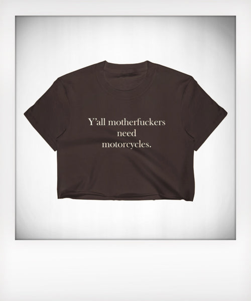 Y'all Need Motorcycles Cropped Tee