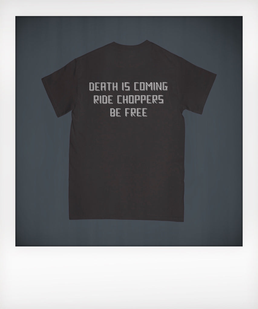 Death is Coming Ride Choppers Be Free Tshirt