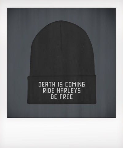 Death is Coming Ride Harleys Be Free Beanie