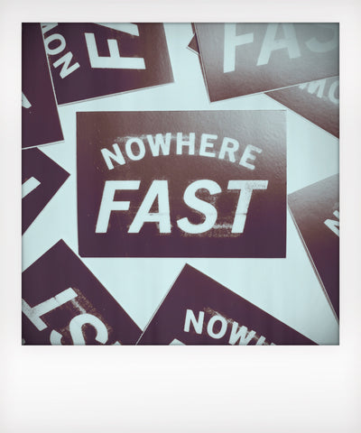 Nowhere Fast Sticker