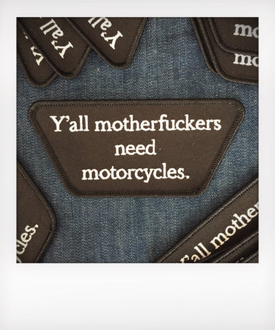 Y'all Need Motorcycles Patch