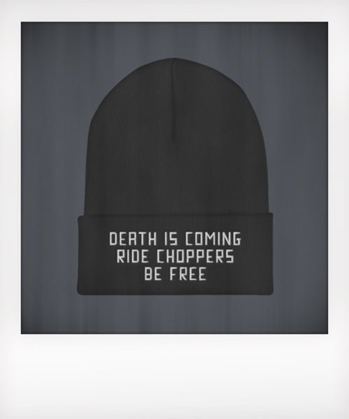Death is Coming Ride Choppers Be Free Beanie