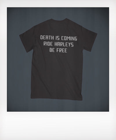 Death is Coming Ride Harleys Be Free Tshirt