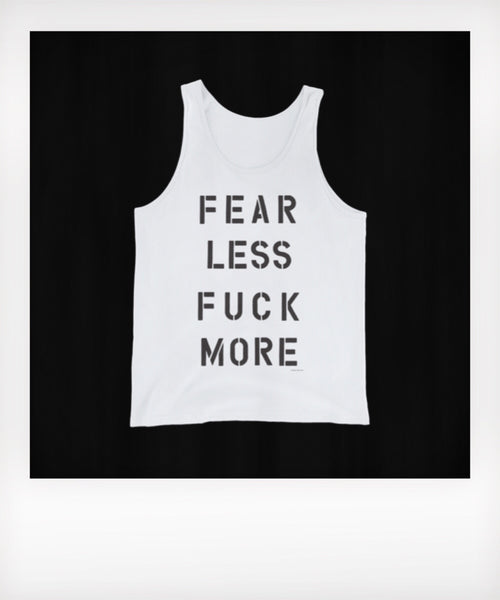 Fear Less Fuck More Tank