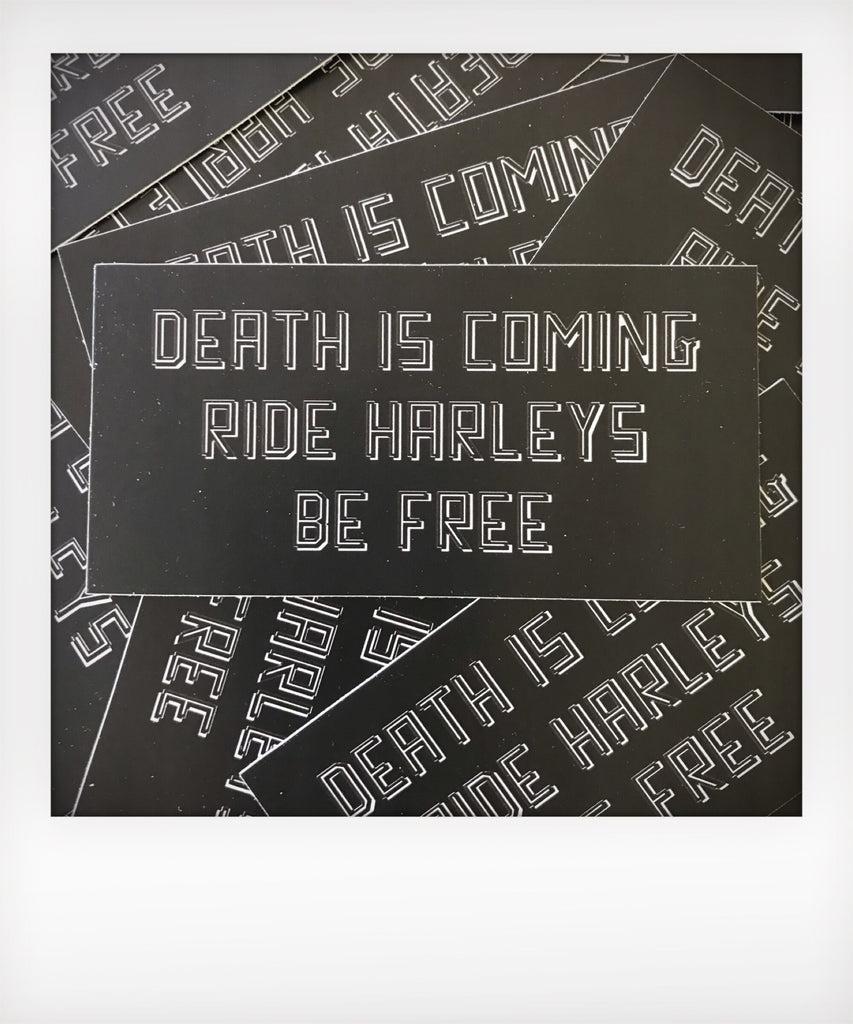 Death Is Coming Ride Harleys Be Free Sticker