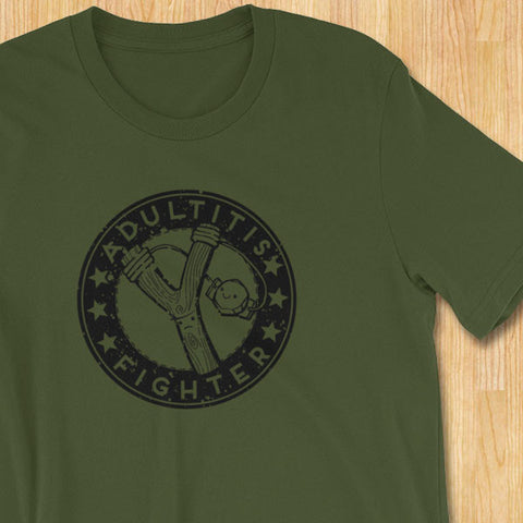 Adultitis Fighter Slingshot T-Shirt