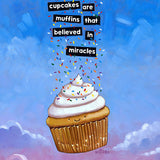 Cupcakes Are Miracles Print