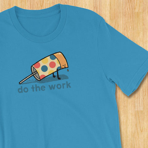 Do The Work T-Shirt