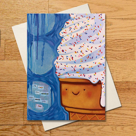 Melt With You Greeting Card