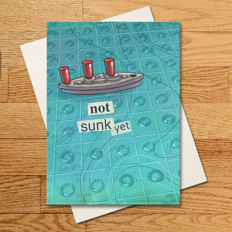 Not Sunk Yet Greeting Card