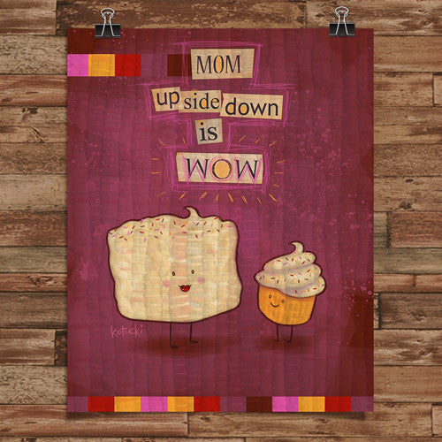 Mom Upside Down is Wow Print