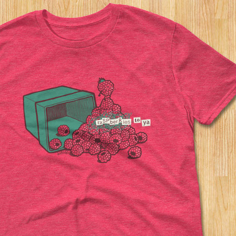 Raspberries To Ya T-Shirt
