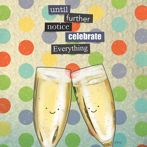 Celebrate Everything Print