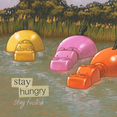 Stay Hungry Print