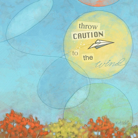 Throwing Caution Print