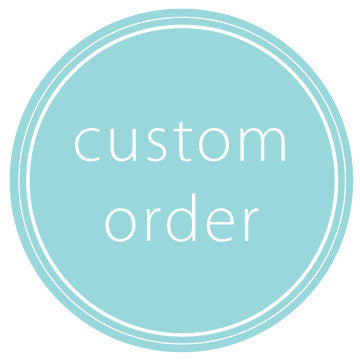 custom order for Alyssa Cook