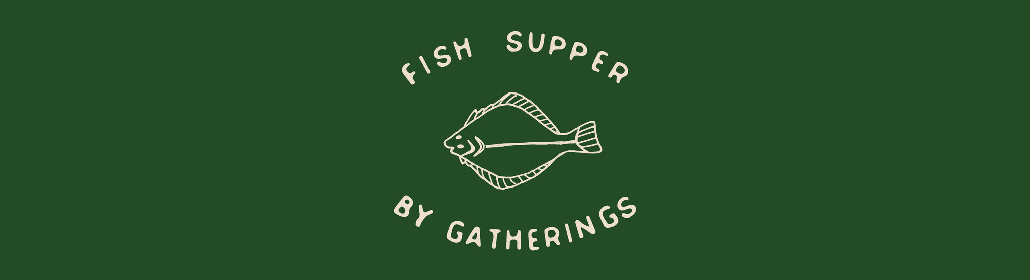 Fish Supper by Gatherings